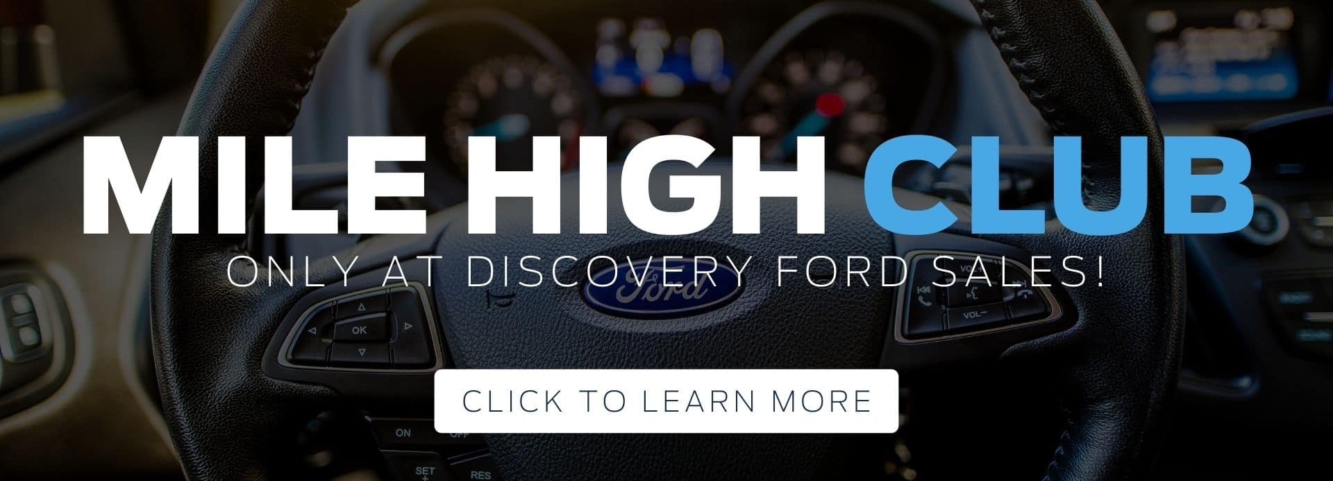 Mile High Club at Discovery Ford Sales