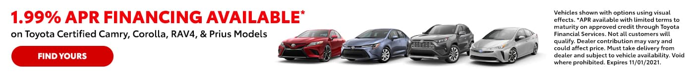 1.99% APR Financing Available* on Toyota Certified Camry, Corolla, , RAV4, & Prius Models