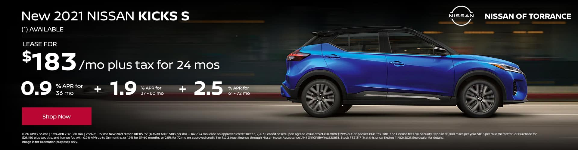 New 2021 Nissan KICKS S (1) AVAILABLE Lease for $183 per mo plus tax for 24 mo. OR 0.9% APR for 36 mo || 1.9% APR for 37 - 60 mo || 2.5% APR for 61 - 72 mo