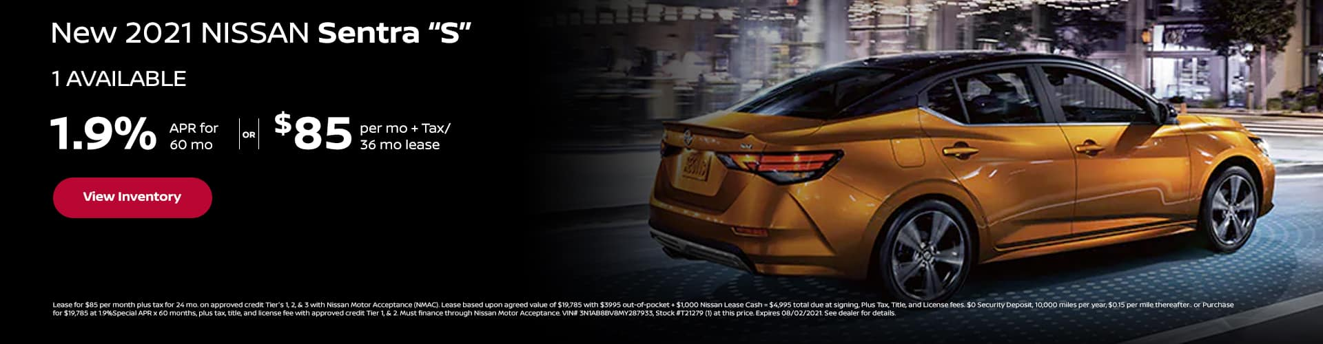 """1.9% APR x 60 mo New 2021 NISSAN SENTRA """"S"""" (1) AVAILABLE $85 per mo. + Tax / 24 mo lease"""