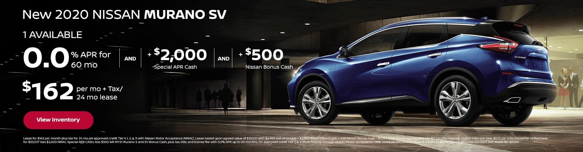 "0% APR x 60 mo + $2,000 Special APR Cash + $500 Nissan Bonus Cash New 2021 NISSAN MURANO ""SV"" (1) AVAILABLE $162 per mo. + Tax / 24 mo lease"