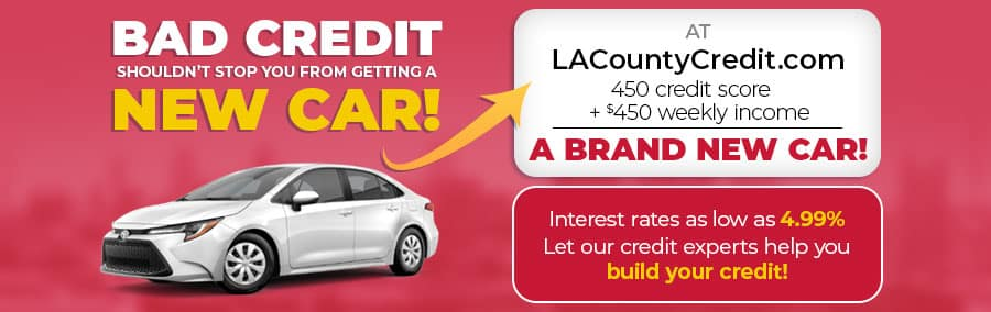 LACountyCredit.com - Bad Credit shouldn't stop you from getting a new car!