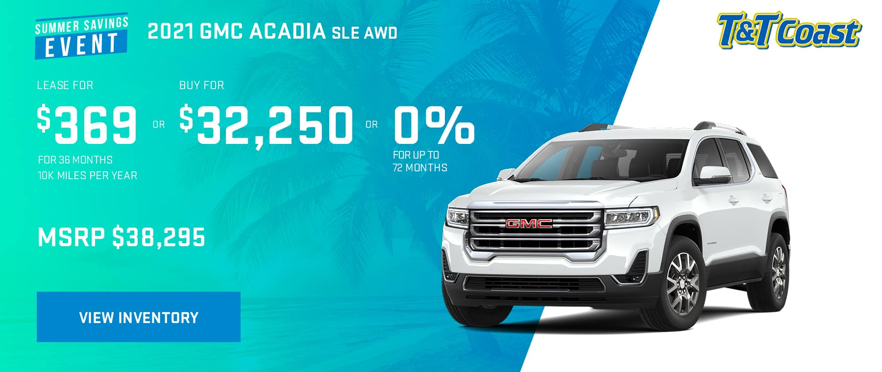2021 GMC ACADIA SLE AWD Subtitle: MSRP $38,295 $369/MONTH LEASE!* For 36 Months /10K Miles/Year OR BUY FOR:$32,250 OR 0% for up to 72 months