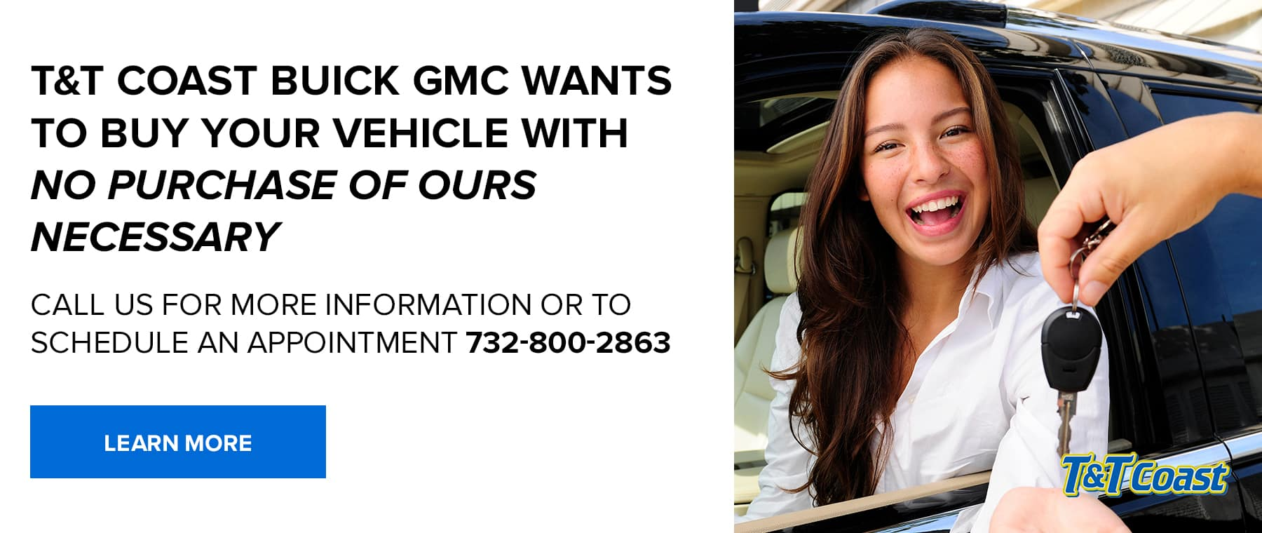 T&T COAST BUICK GMC WANTS TO BUY YOUR VEHICLE