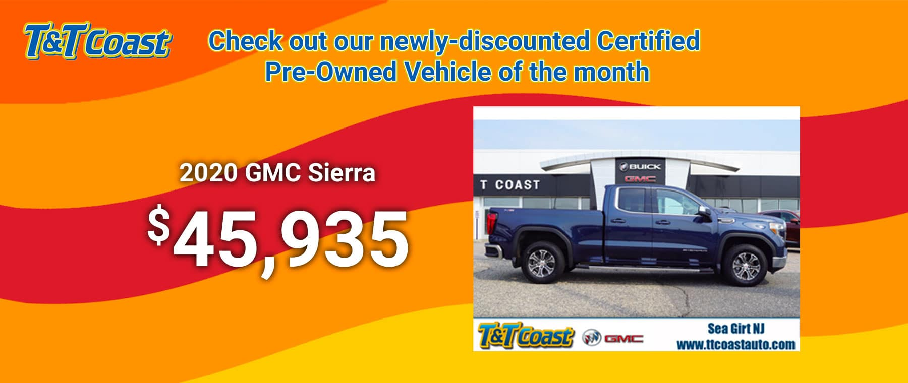 Check out our newly-discounted Certified Pre-Owned Vehicles of the month at T&T Coast Buick GMC, 2020 GMC Sierra 1500 $45,935