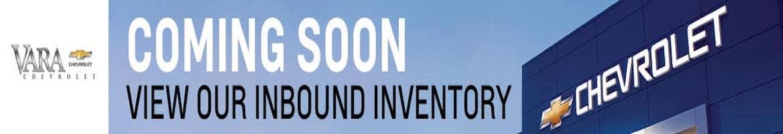 Vara Chevrolet Vehicles Coming Soon banner